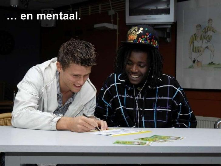 …  en mentaal. …  en mentaal.