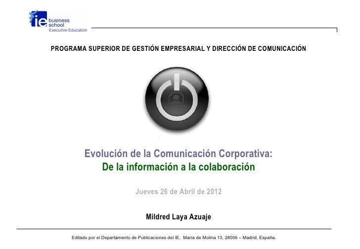 PROGRAMA SUPERIOR DE GESTIÓN EMPRESARIAL Y DIRECCIÓN DE COMUNICACIÓN          Evolución de la Comunicación Corporativa:   ...