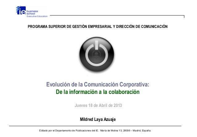 PROGRAMA SUPERIOR DE GESTIÓN EMPRESARIAL Y DIRECCIÓN DE COMUNICACIÓNEvolución de la Comunicación Corporativa:De la informa...