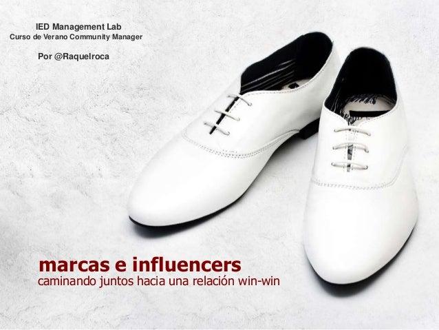 marcas e influencers caminando juntos hacia una relación win-win IED Management Lab Curso de Verano Community Manager Por ...