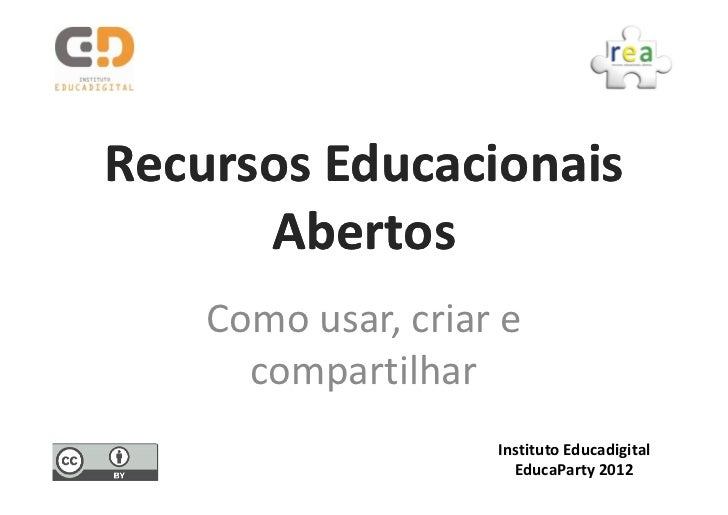 Recursos Educacionais      Abertos    Como usar, criar e      compartilhar                    Instituto Educadigital      ...