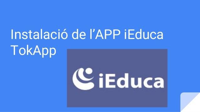 Instalació de l'APP iEduca TokApp