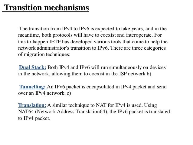 ipv6 transition mechanism Evaluation of ipv6 transition mechanisms for unmanaged networks status of  this memo this memo provides information for the internet community it does not .