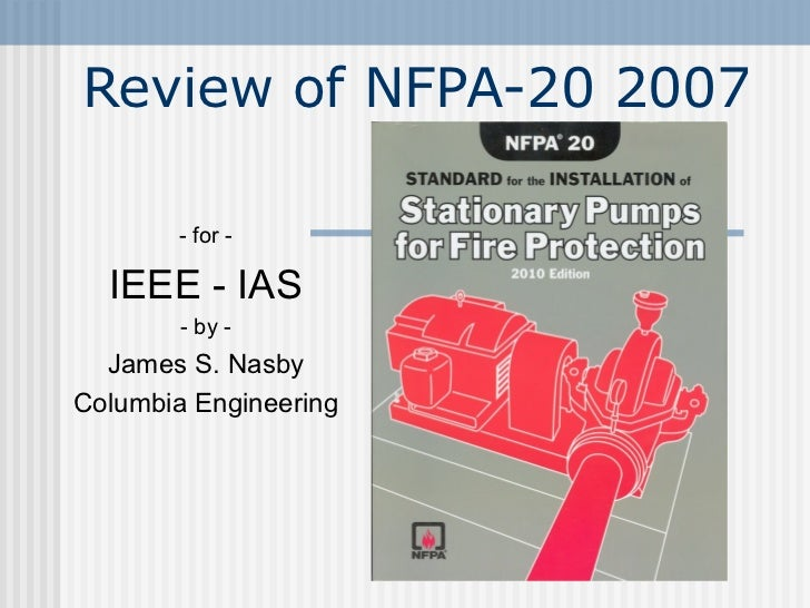 IEEE-IAS 2012.02.18 Presentation - NFPA-20 Fire Pumps and Controllers