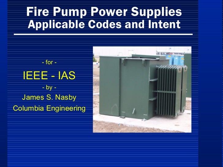 IEEE-IAS 2012.02.18 Presentation - Fire Pump Power Supplies