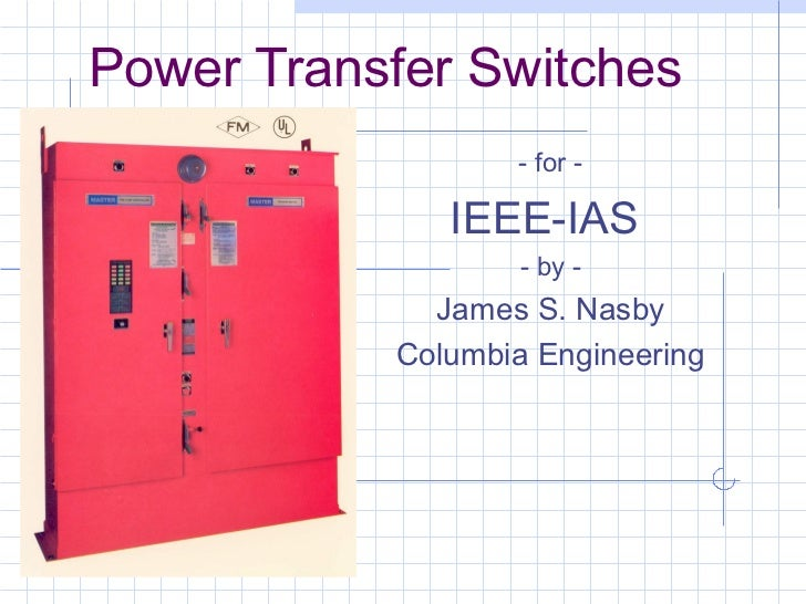 IEEE-IAS 2012.02.18 Presentation - Fire Pump Transfer Switches