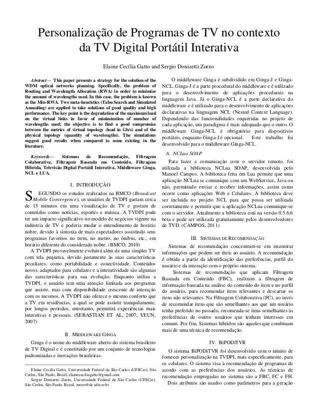 Personalização de Programas de TV no contexto da TV Digital Portátil Interativa Elaine Cecília Gatto and Sergio Donizetti ...