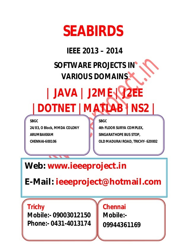SEABIRDS IEEE 2013 – 2014 SOFTWARE PROJECTS IN VARIOUS DOMAINS | JAVA | J2ME | J2EE |DOTNET |MATLAB |NS2 | SBGC 24/83, O B...