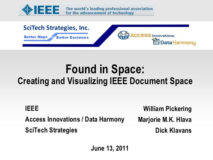 SciTech Strategies, Inc. Better Maps   Better Decisions                   Found in Space:Creating and Visualizing IEEE Doc...