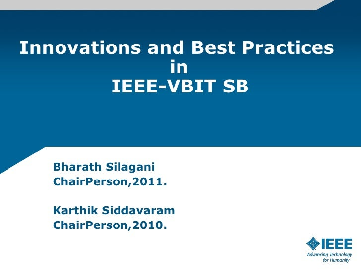Innovations and Best Practices               				 in                IEEE-VBIT SB<br />Bharath Silagani<br />ChairPerson,20...