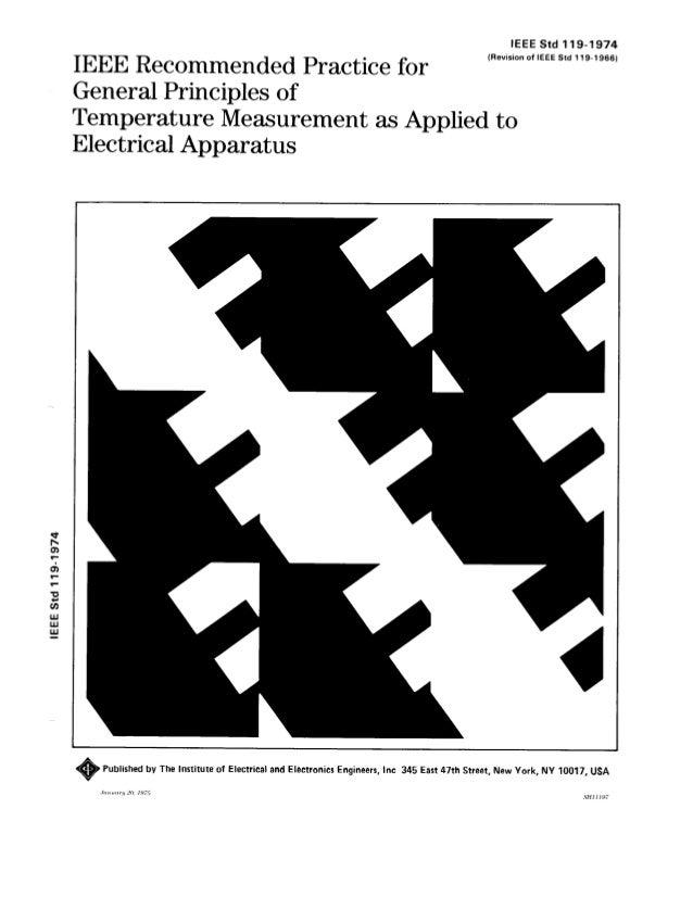 IEEE Std 119-1974  IEEE Std 119-1974 (Revision or IEEE Std 1 19-1966)  IEEE Recommended Practice for General Principles of...
