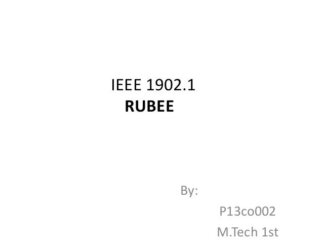 IEEE 1902.1 RUBEE  By: P13co002 M.Tech 1st