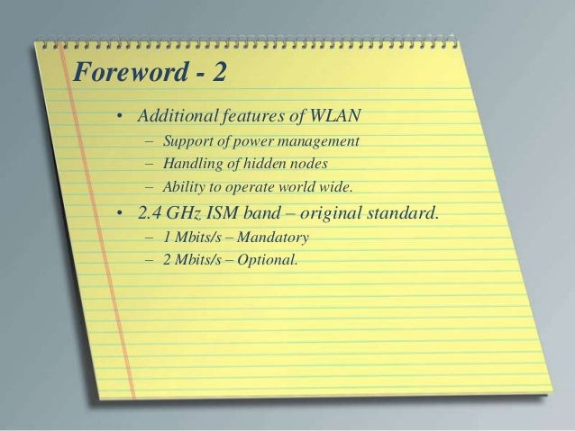 Foreword - 2   • Additional features of WLAN      – Support of power management      – Handling of hidden nodes      – Abi...
