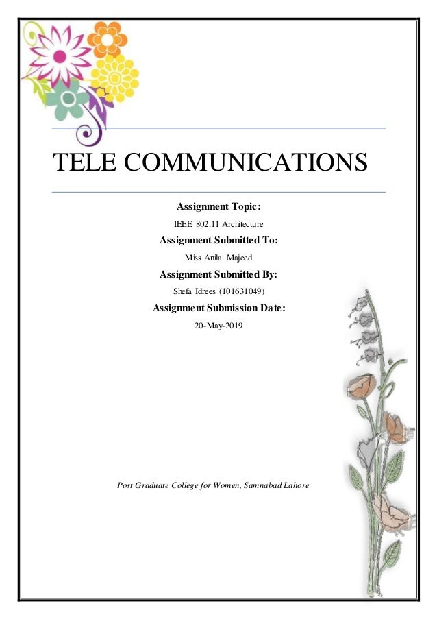 TELE COMMUNICATIONS Assignment Topic: IEEE 802.11 Architecture Assignment Submitted To: Miss Anila Majeed Assignment Submi...