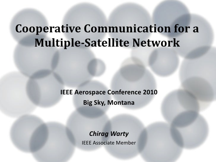 Cooperative Communication for a   Multiple-Satellite Network       IEEE Aerospace Conference 2010              Big Sky, Mo...