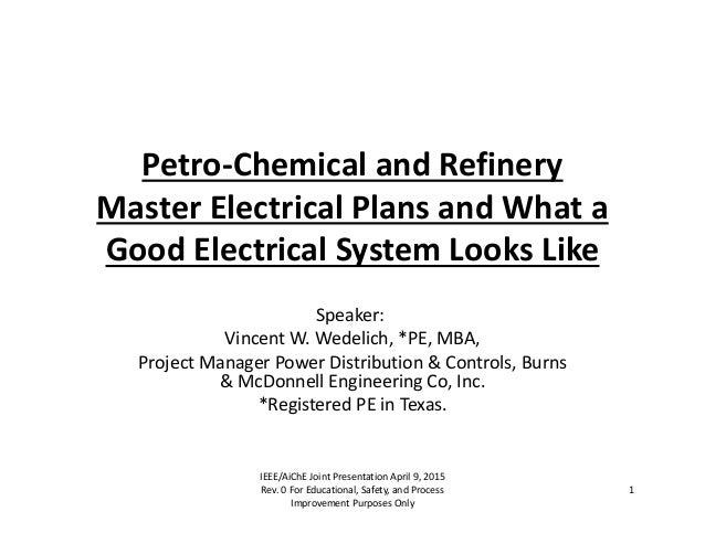 Petro‐ChemicalandRefinery MasterElectricalPlansandWhata GoodElectricalSystemLooksLike Speaker: VincentW.Wed...