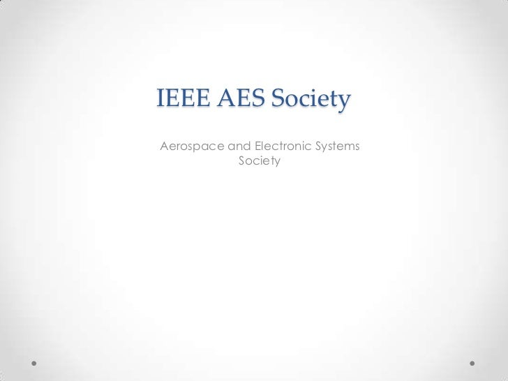 IEEE AES SocietyAerospace and Electronic Systems           Society