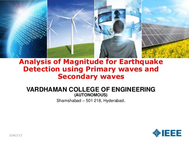 Analysis of Magnitude for Earthquake Detection using Primary waves and Secondary waves VARDHAMAN COLLEGE OF ENGINEERING (A...
