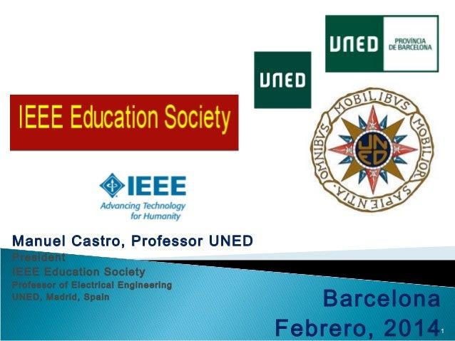 Manuel Castro, Professor UNED President IEEE Education Society  Professor of Electrical Engineering UNED, Madrid, Spain  B...