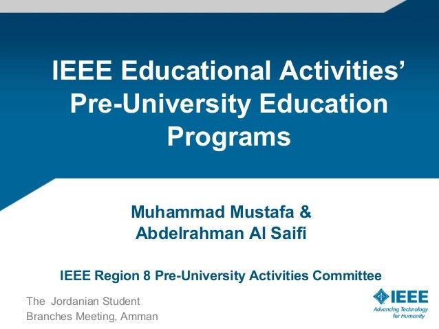 IEEE Educational Activities'      Pre-University Education             Programs                  Muhammad Mustafa &       ...
