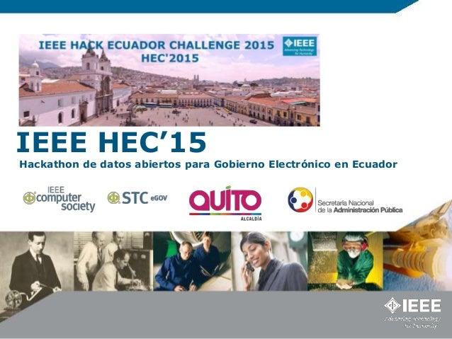 IEEE HEC'15 Hackathon de datos abiertos para Gobierno Electrónico en Ecuador