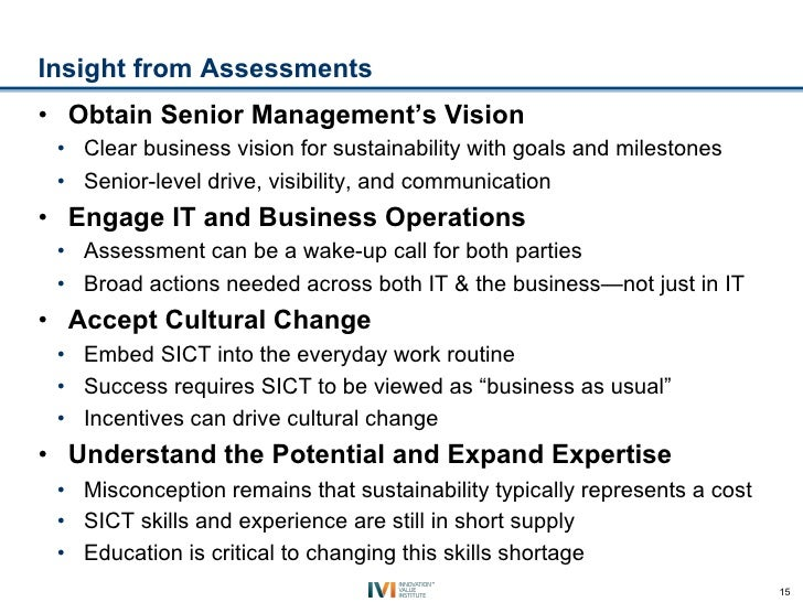 Insight from Assessments• Obtain Senior Management's Vision • Clear business vision for sustainability with goals and mi...