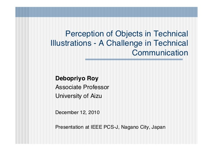 Perception of Objects in TechnicalIllustrations - A Challenge in Technical                         Communication Debopriyo...