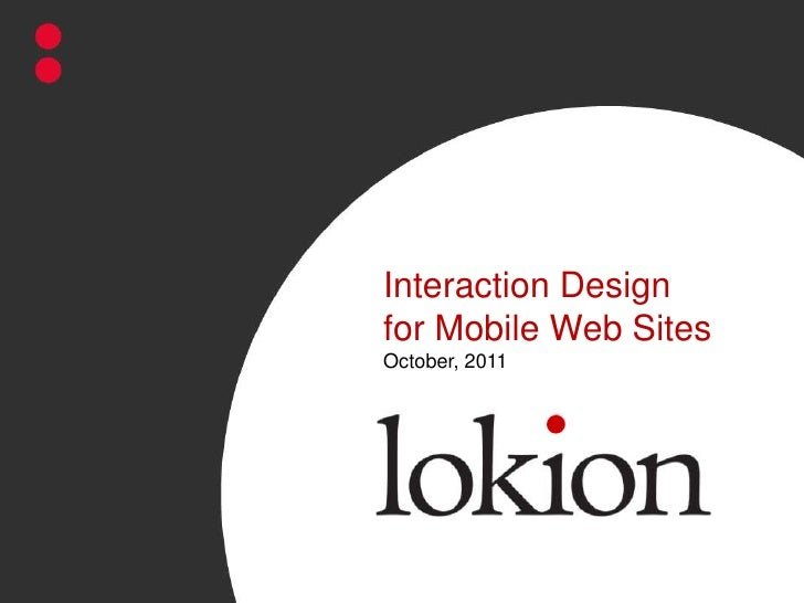 Interaction Design for Mobile Web SitesOctober, 2011<br />