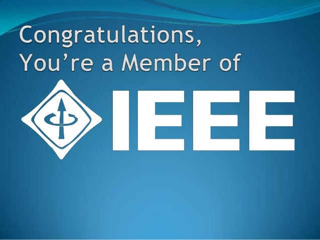 What is IEEE A non-profit organization, IEEE is the worlds leadingprofessional association for the advancement oftechnolo...