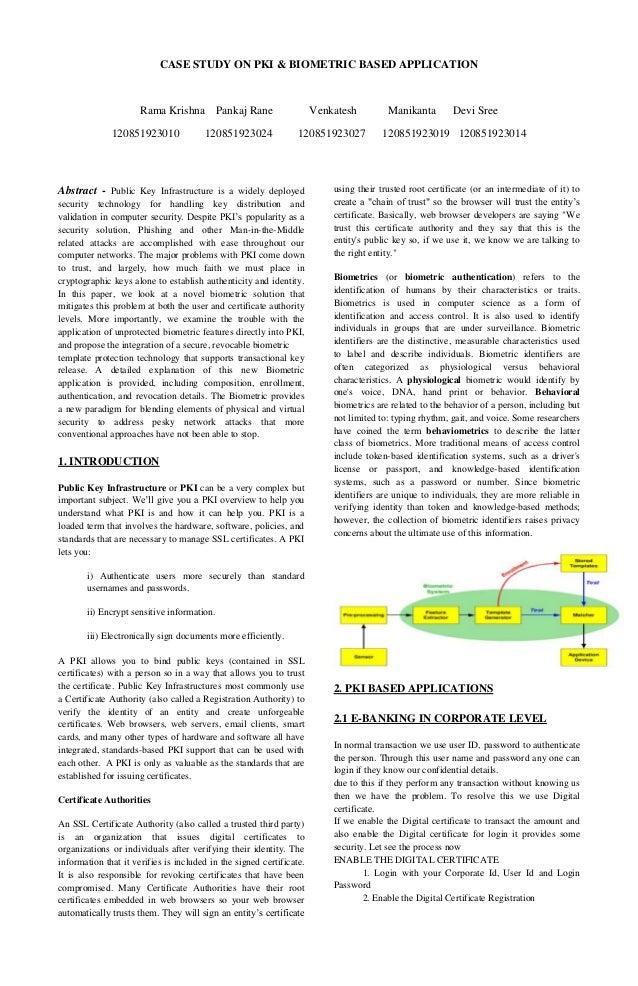 CASE STUDY ON PKI & BIOMETRIC BASED APPLICATION  Rama Krishna Pankaj Rane 120851923010  120851923024  Venkatesh 1208519230...