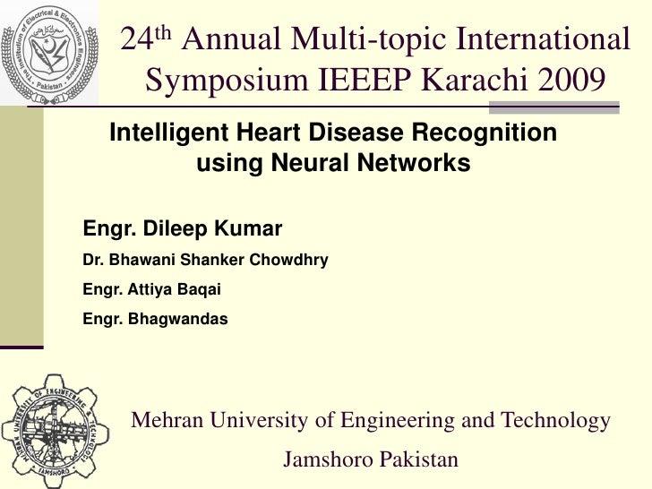 24th Annual Multi-topic International      Symposium IEEEP Karachi 2009    Intelligent Heart Disease Recognition          ...