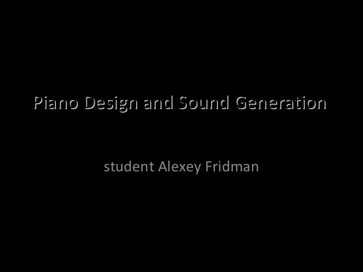Piano Design and Sound Generation  student Alexey Fridman