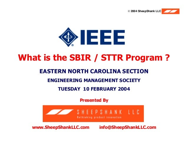 © 2004 SheepShank LLC    What is the SBIR / STTR Program ?                EASTERN NORTH CAROLINA SECTION                  ...
