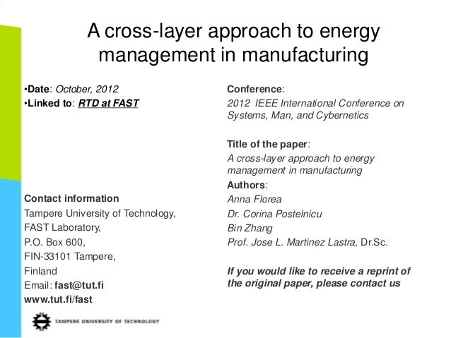 A cross-layer approach to energymanagement in manufacturing•Date: October, 2012•Linked to: RTD at FASTContact informationT...