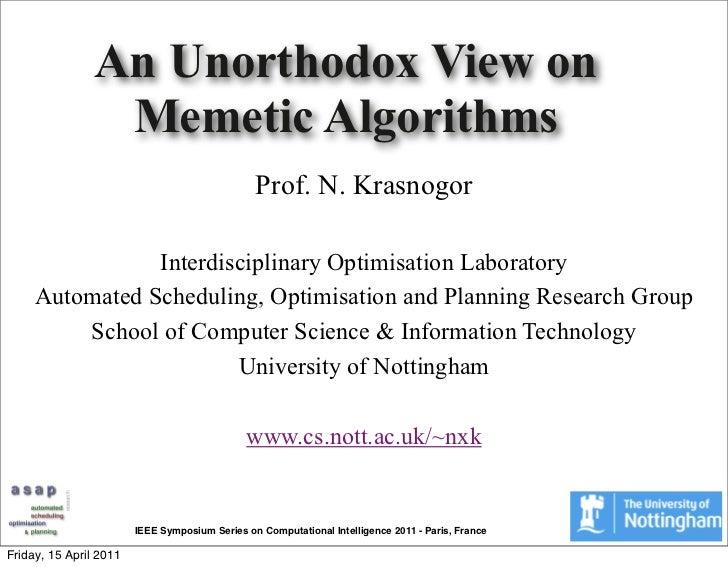 An Unorthodox View on                 Memetic Algorithms                                                Prof. N. Krasnogor...