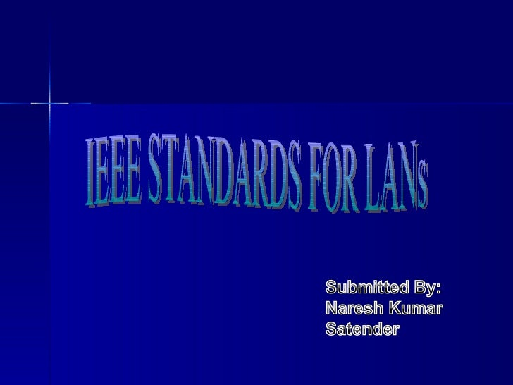 IEEE STANDARDS FOR LANs