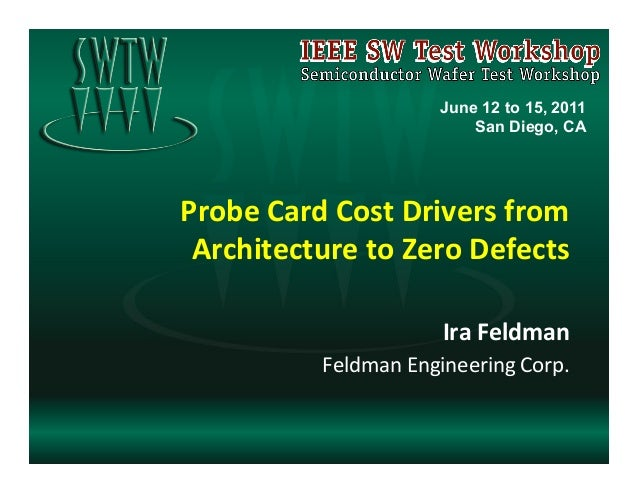 June 12 to 15, 2011                                   San Diego, CAProbe Card Cost Drivers from  Architecture ...