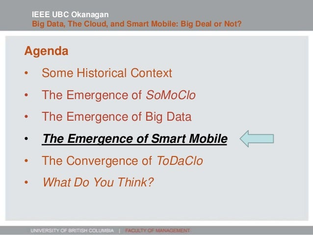 Agenda • Some Historical Context • The Emergence of SoMoClo • The Emergence of Big Data • The Emergence of Smart Mobile • ...