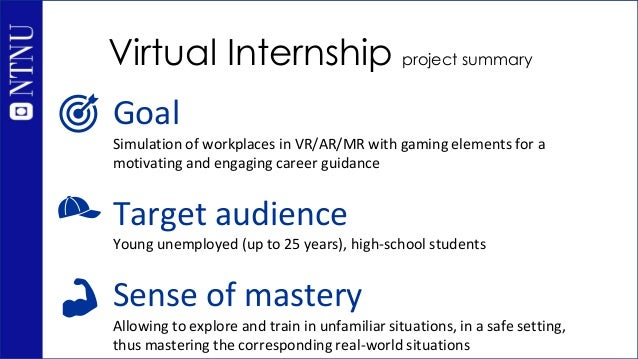 Virtual Internship project summary Goal Simulation of workplaces in VR/AR/MR with gaming elements for a motivating and eng...