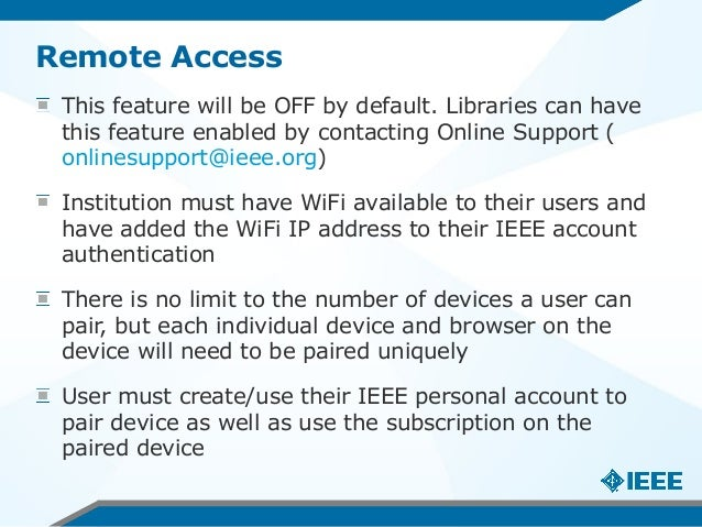 Remote Access This feature will be OFF by default. Libraries can have this feature enabled by contacting Online Support ( ...