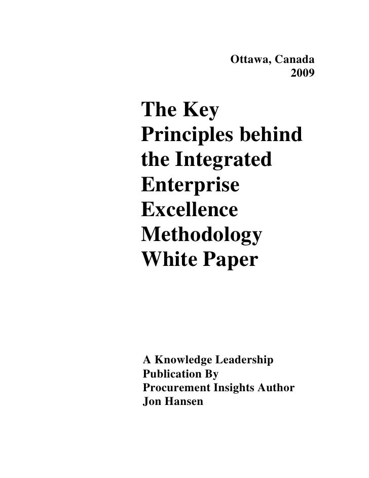 Ottawa, Canada                          2009   The Key Principles behind the Integrated Enterprise Excellence Methodology ...