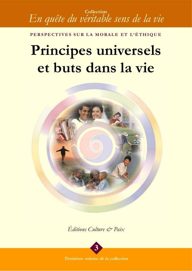 Collection En quête du véritable sens de la vie PERSPECTIVES SUR LA MORALE ET L'ÉTHIQUE Principes universels et buts dans ...