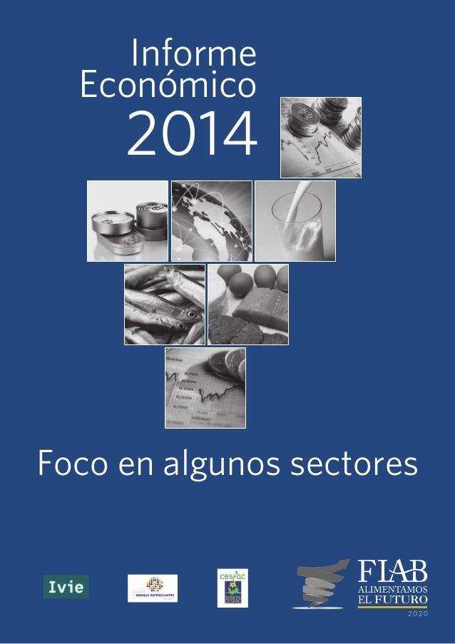 Informe Económico 2014 Foco en algunos sectores