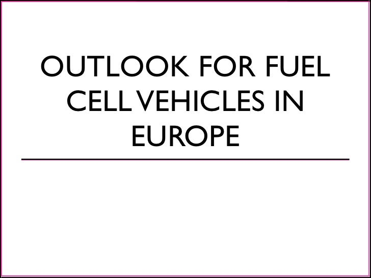 OUTLOOK FOR FUEL CELL VEHICLES IN     EUROPE
