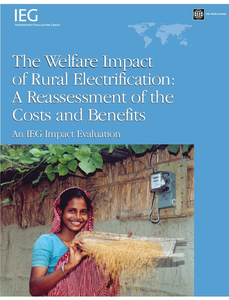 Ieg World Bank The Welfare Impact Of Rural Electrification A Reassessment Of The Costs And Benefits