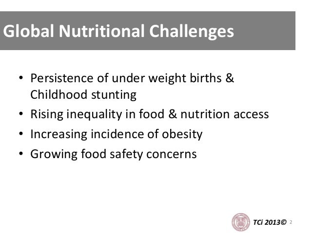 • Persistence of under weight births & Childhood stunting • Rising inequality in food & nutrition access • Increasing inci...
