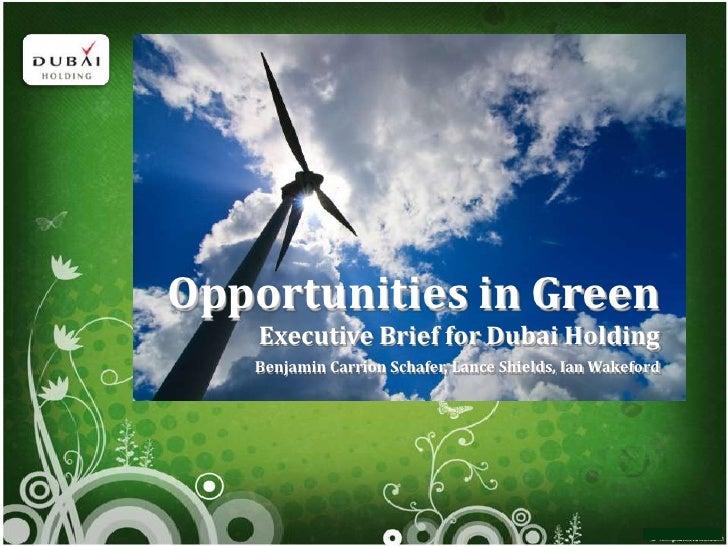 PRESENTATION NAME     Company Name Opportunities in Green     Executive Brief for Dubai Holding    Benjamin Carrion Schafe...