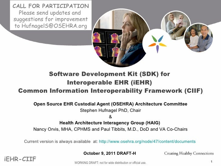 Open Source EHR Custodial Agent (OSEHRA) Architecture Committee Stephen Hufnagel PhD, Chair & Health Architecture Interage...