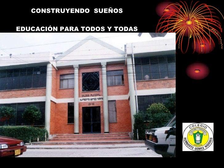 CONSTRUYENDO SUEÑOSEDUCACIÓN PARA TODOS Y TODAS