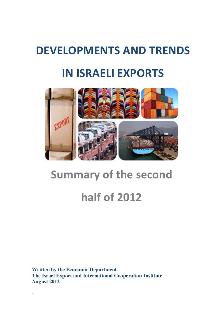 DEVELOPMENTS AND TRENDS             IN ISRAELI EXPORTS        Summary of the second                     half of 2012Writte...